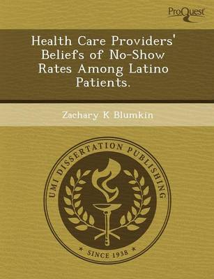 Health Care Providers' Beliefs of No-Show Rates Among Latino Patients
