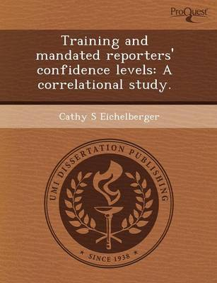 Training and Mandated Reporters' Confidence Levels: A Correlational Study