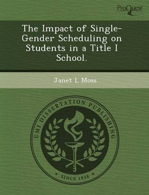 The Impact of Single-Gender Scheduling on Students in a Title I School