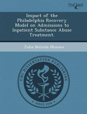 Impact of the Philadelphia Recovery Model on Admissions to Inpatient Substance Abuse Treatment