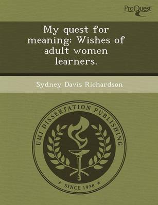 My Quest for Meaning: Wishes of Adult Women Learners