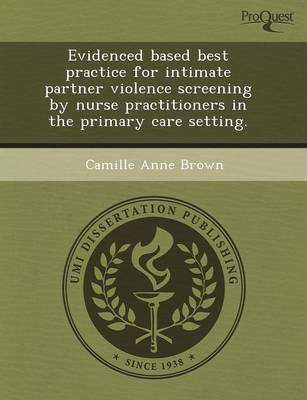 Evidenced Based Best Practice for Intimate Partner Violence Screening by Nurse Practitioners in the Primary Care Setting