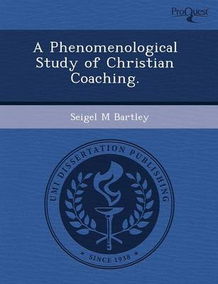 A Phenomenological Study of Christian Coaching
