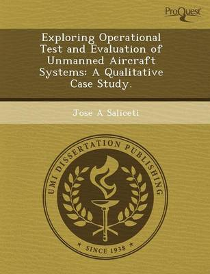 Exploring Operational Test and Evaluation of Unmanned Aircraft Systems: A Qualitative Case Study