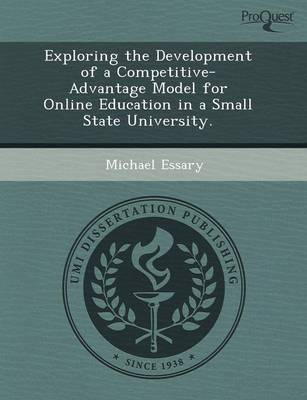 Exploring the Development of a Competitive-Advantage Model for Online Education in a Small State University