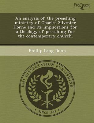 An Analysis of the Preaching Ministry of Charles Silvester Horne and Its Implications for a Theology of Preaching for the Contemporary Church