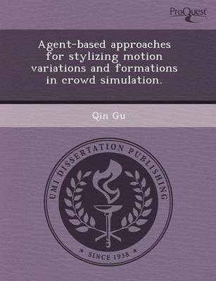 Agent-Based Approaches for Stylizing Motion Variations and Formations in Crowd Simulation