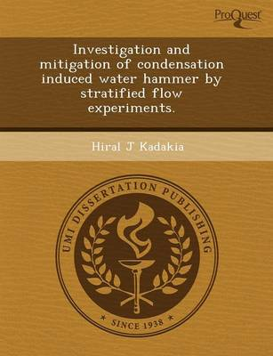 Investigation and Mitigation of Condensation Induced Water Hammer by Stratified Flow Experiments