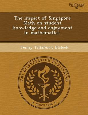 The Impact of Singapore Math on Student Knowledge and Enjoyment in Mathematics
