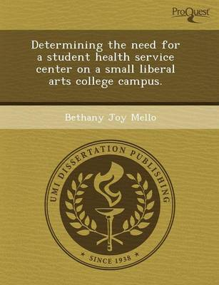 Determining the Need for a Student Health Service Center on a Small Liberal Arts College Campus