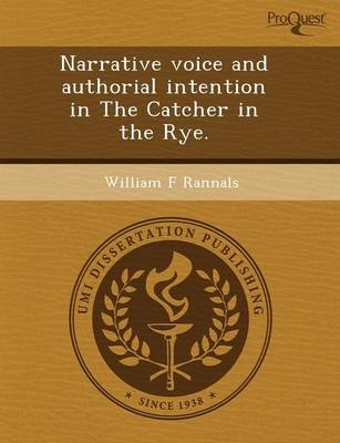 Narrative Voice and Authorial Intention in the Catcher in the Rye