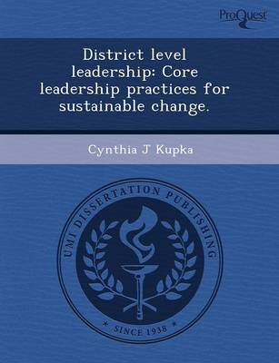 District Level Leadership: Core Leadership Practices for Sustainable Change