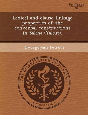 Lexical and Clause-Linkage Properties of the Converbal Constructions in Sakha (Yakut)