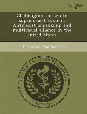 Challenging the White Supremacist System: Antiracist Organizing and Multiracial Alliance in the United States