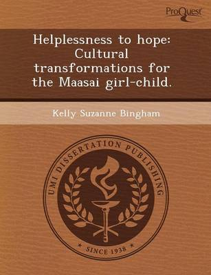 Helplessness to Hope: Cultural Transformations for the Maasai Girl-Child