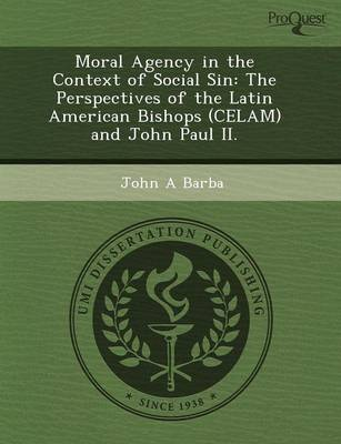 Moral Agency in the Context of Social Sin: The Perspectives of the Latin American Bishops (Celam) and John Paul II