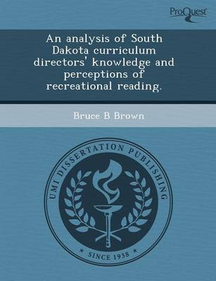An Analysis of South Dakota Curriculum Directors' Knowledge and Perceptions of Recreational Reading