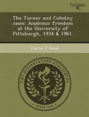 The Turner and Colodny Cases: Academic Freedom at the University of Pittsburgh