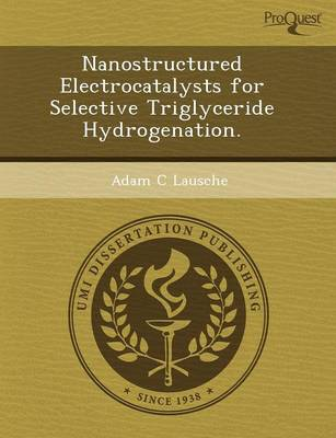 Nanostructured Electrocatalysts for Selective Triglyceride Hydrogenation