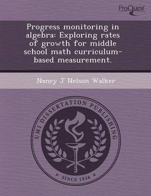 Progress Monitoring in Algebra: Exploring Rates of Growth for Middle School Math Curriculum-Based Measurement