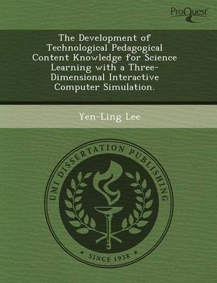 The Development of Technological Pedagogical Content Knowledge for Science Learning with a Three-Dimensional Interactive Computer Simulation