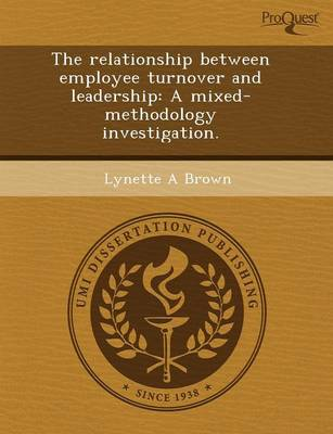 The Relationship Between Employee Turnover and Leadership: A Mixed-Methodology Investigation
