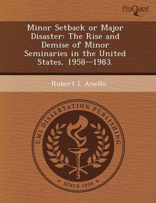 Minor Setback or Major Disaster: The Rise and Demise of Minor Seminaries in the United States
