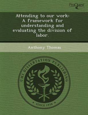 Attending to Our Work: A Framework for Understanding and Evaluating the Division of Labor