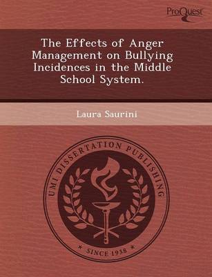 The Effects of Anger Management on Bullying Incidences in the Middle School System