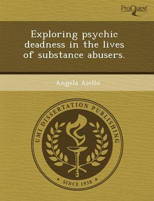 Exploring Psychic Deadness in the Lives of Substance Abusers