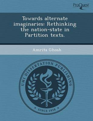 Towards Alternate Imaginaries: Rethinking the Nation-State in Partition Texts