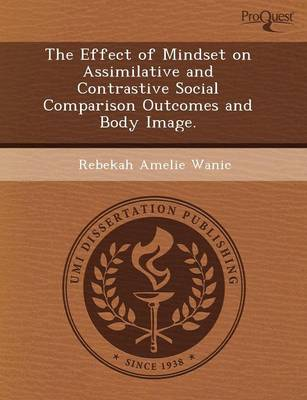 The Effect of Mindset on Assimilative and Contrastive Social Comparison Outcomes and Body Image