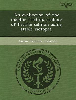 An Evaluation of the Marine Feeding Ecology of Pacific Salmon Using Stable Isotopes
