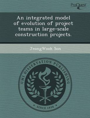 An Integrated Model of Evolution of Project Teams in Large-Scale Construction Projects