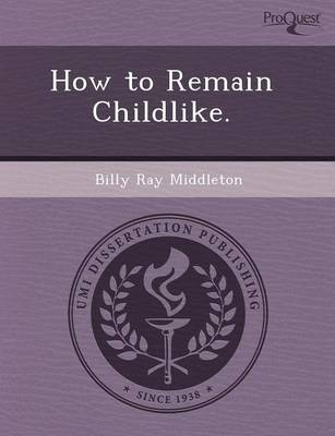How to Remain Childlike
