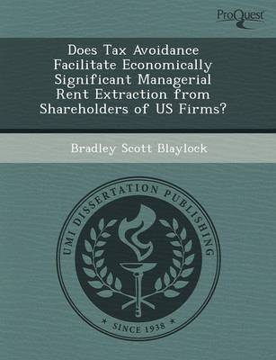 Does Tax Avoidance Facilitate Economically Significant Managerial Rent Extraction from Shareholders of Us Firms?