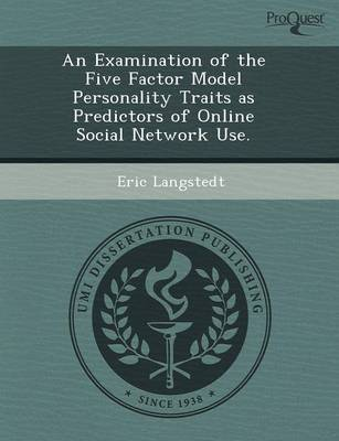 An Examination of the Five Factor Model Personality Traits as Predictors of Online Social Network Use