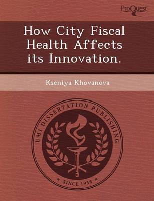 How City Fiscal Health Affects Its Innovation