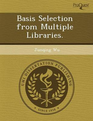 Basis Selection from Multiple Libraries