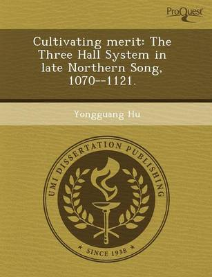 Cultivating Merit: The Three Hall System in Late Northern Song