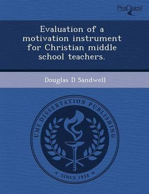 Evaluation of a Motivation Instrument for Christian Middle School Teachers