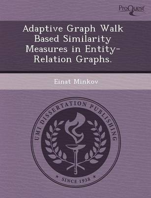 Adaptive Graph Walk Based Similarity Measures in Entity-Relation Graphs