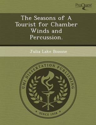 The Seasons of a Tourist for Chamber Winds and Percussion