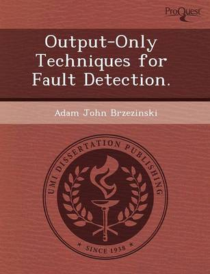 Output-Only Techniques for Fault Detection