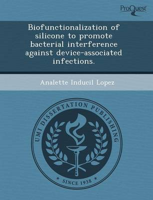 Biofunctionalization of Silicone to Promote Bacterial Interference Against Device-Associated Infections