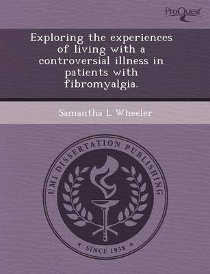 Exploring the Experiences of Living with a Controversial Illness in Patients with Fibromyalgia