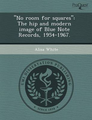 No Room for Squares: The Hip and Modern Image of Blue Note Records