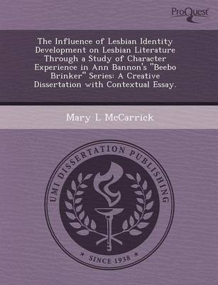 The Influence of Lesbian Identity Development on Lesbian Literature Through a Study of Character Experience in Ann Bannon's Beebo Brinker Series: A