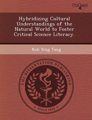 Hybridizing Cultural Understandings of the Natural World to Foster Critical Science Literacy