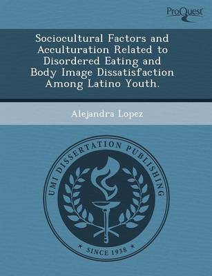 Sociocultural Factors and Acculturation Related to Disordered Eating and Body Image Dissatisfaction Among Latino Youth
